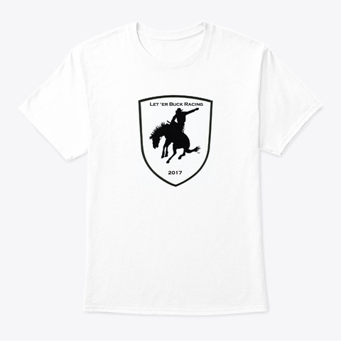 Let'er Buck Racing White T-Shirt Front