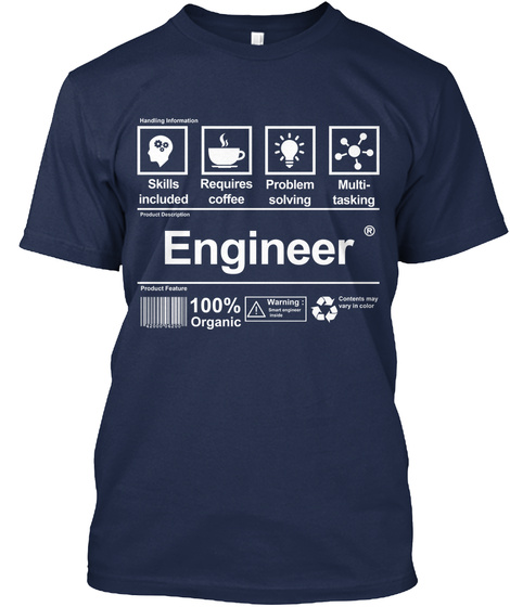 Skills Included Requires Coffee Problem Solving Multi  Tasking Engineer Product Features 100 %Organic Warning  Navy T-Shirt Front