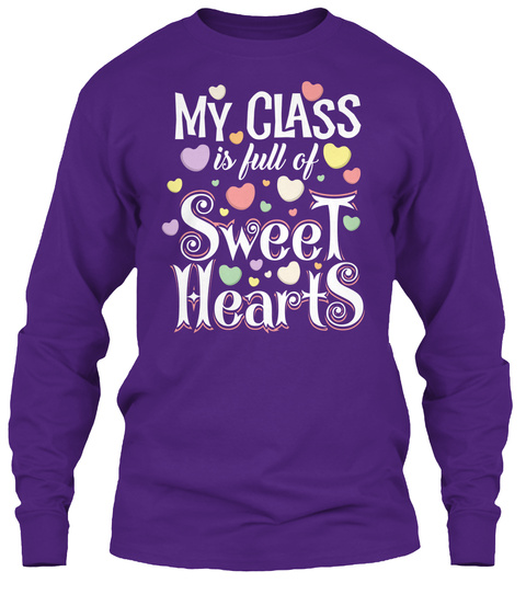 My Class Is Full Of Sweet Hearts Purple Long Sleeve T-Shirt Front
