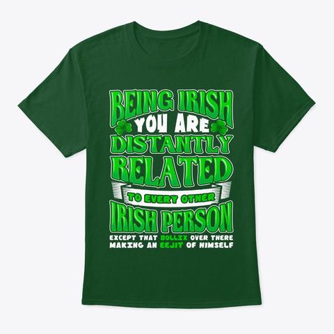 Being Irish Cool Saint Patricks Day Gift Deep Forest T-Shirt Front