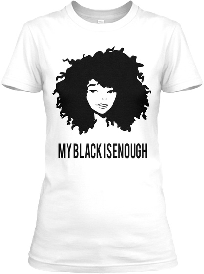 My Black Is Enough White Women's T-Shirt Front