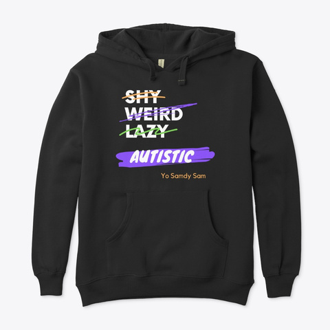 Autism Acceptance (Not Shy, Weird, Lazy) Black T-Shirt Front