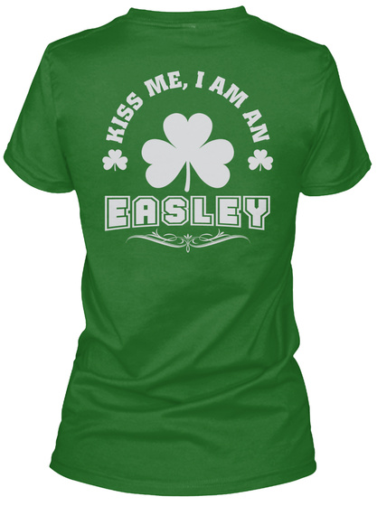 Kiss Me I Am Easley Thing T Shirts Irish Green T-Shirt Back