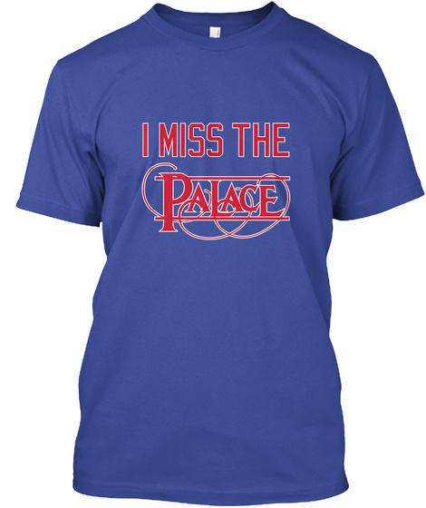 I Miss The Palace Deep Royal T-Shirt Front