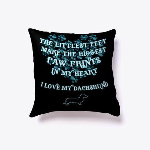 I Love My Dachshund Pillow Gift Black T-Shirt Front