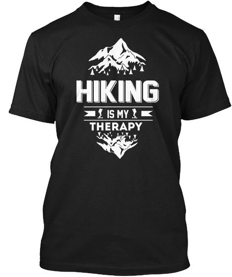 Hiking Is My Therapy Black T-Shirt Front