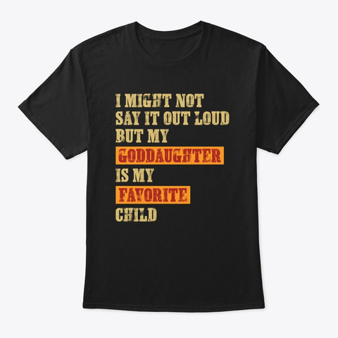 My Granddaughter Is My Favorite Child Black T-Shirt Front