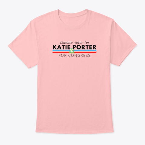 Climate Voter For Katie Porter  Pale Pink T-Shirt Front