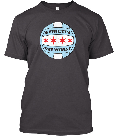 Strictly The Worst Heathered Charcoal  T-Shirt Front