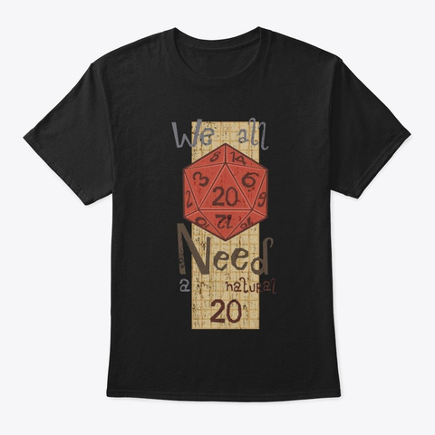 Need A D20 Black T-Shirt Front