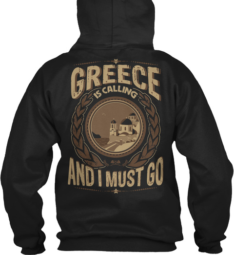 Greece Is Calling And I Must Go Black T-Shirt Back