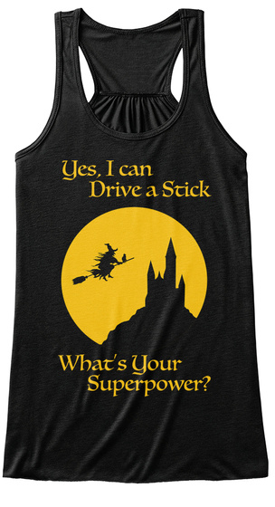 Yes, I Can Drive A Stick What's Your Superpower? Black Women's Tank Top Front