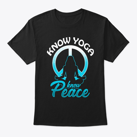 Know Yoga Know Peace   Meditation Black T-Shirt Front
