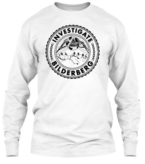 Investigate Bilderberg White Long Sleeve T-Shirt Front