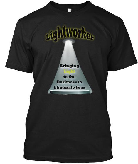 Lightworker Bringing Light Cv Black T-Shirt Front