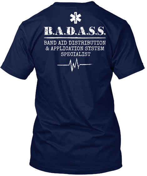Badass Band Aid Distribution Application System Specialist Navy T-Shirt Back