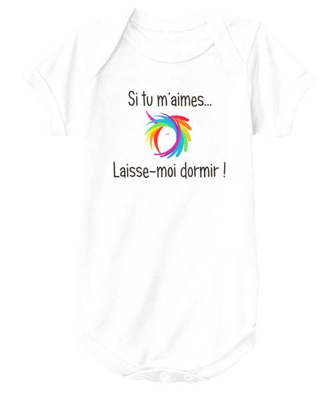 Body    Si Tu M'aimes Laisse Moi Dormir White T-Shirt Front