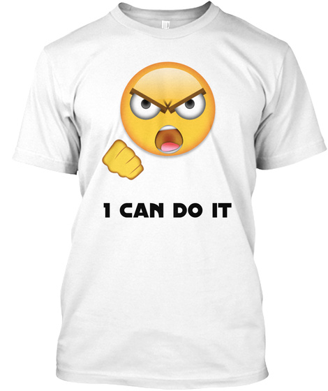 I Can Do It White T-Shirt Front