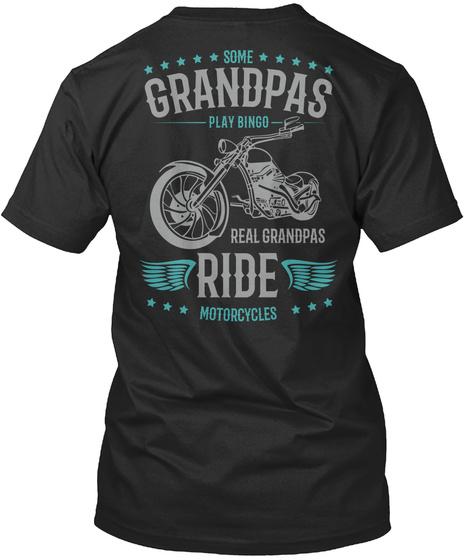 Some Grandpas Play Bingo Real Grandpas Ride Motorcycles Black T-Shirt Back