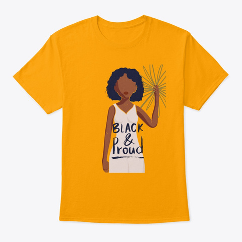 Black & Proud   Melanin Queen Gold T-Shirt Front