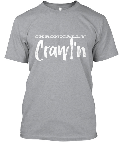 Chronically Crawl'n Store Heather Grey T-Shirt Front