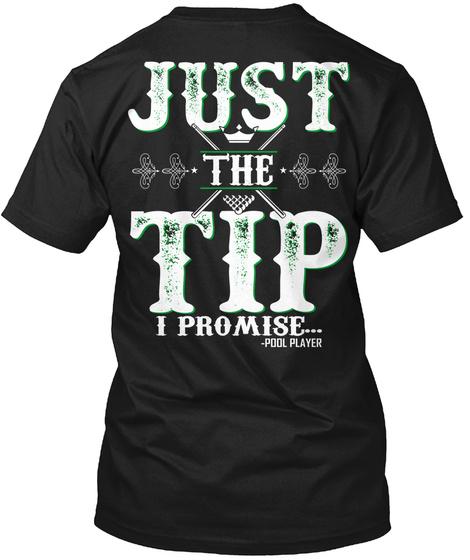 Just The Tip I Promise Black T-Shirt Back