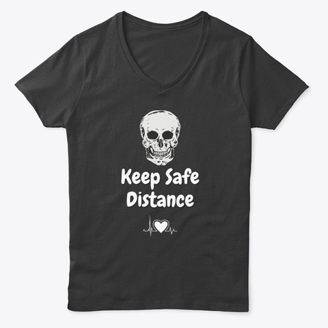 Keep Safe Distance Black T-Shirt Front