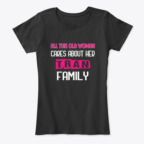 Old Woman Cares Her Tran Family Black T-Shirt Front