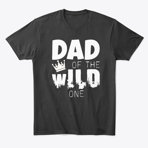 Dad Of The Wild One Black T-Shirt Front