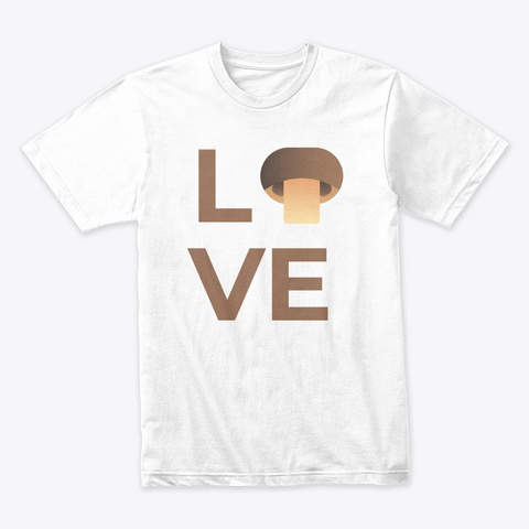 Love Mushroom Vegetable Half White T-Shirt Front