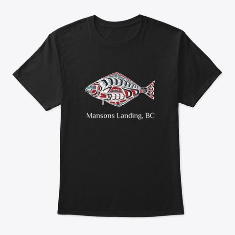 Mansons Landing, Bc Halibut Northwest Black T-Shirt Front
