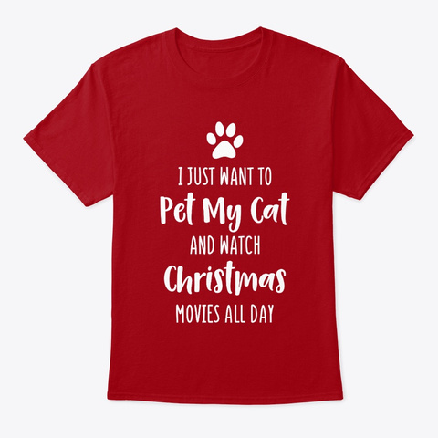 Pet My Cat Watch Christmas Movies Gift Deep Red T-Shirt Front