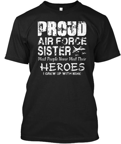 Proud Air Force Sister T Shirt  Black T-Shirt Front