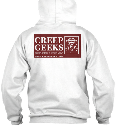Creep Geeks Paranormal & Weird News Www.Creepgeeks.Com White T-Shirt Back
