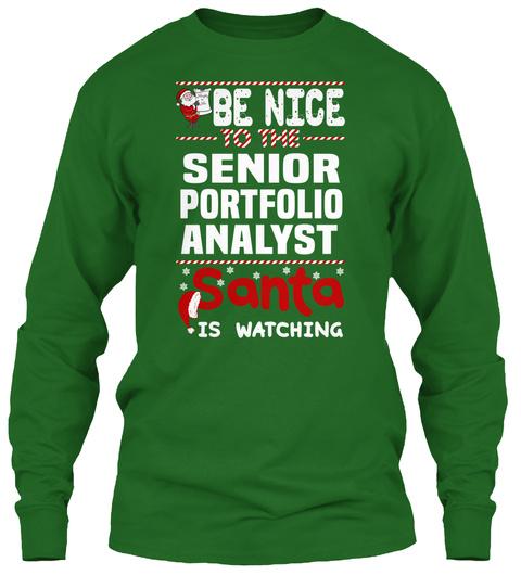Be Nice To The Senior Portfolio Analyst Santa Is Watching Irish Green T-Shirt Front