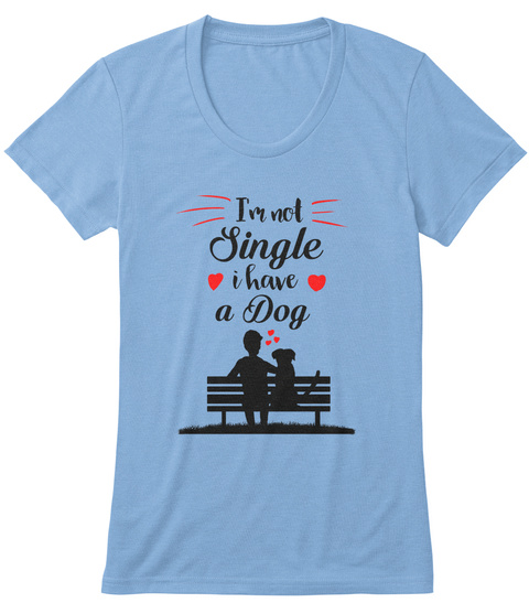 I'm Not Single I Have A Dog Athletic Blue T-Shirt Front