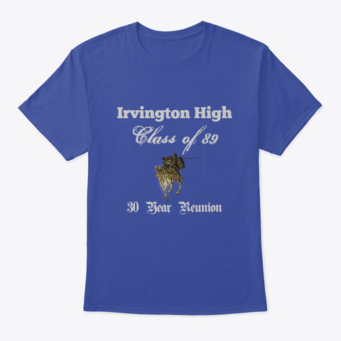Irvington High Class Of 89 3 Deep Royal T-Shirt Front