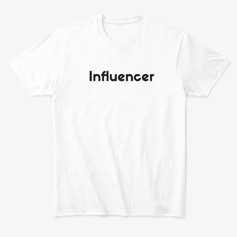Influencer  White T-Shirt Front