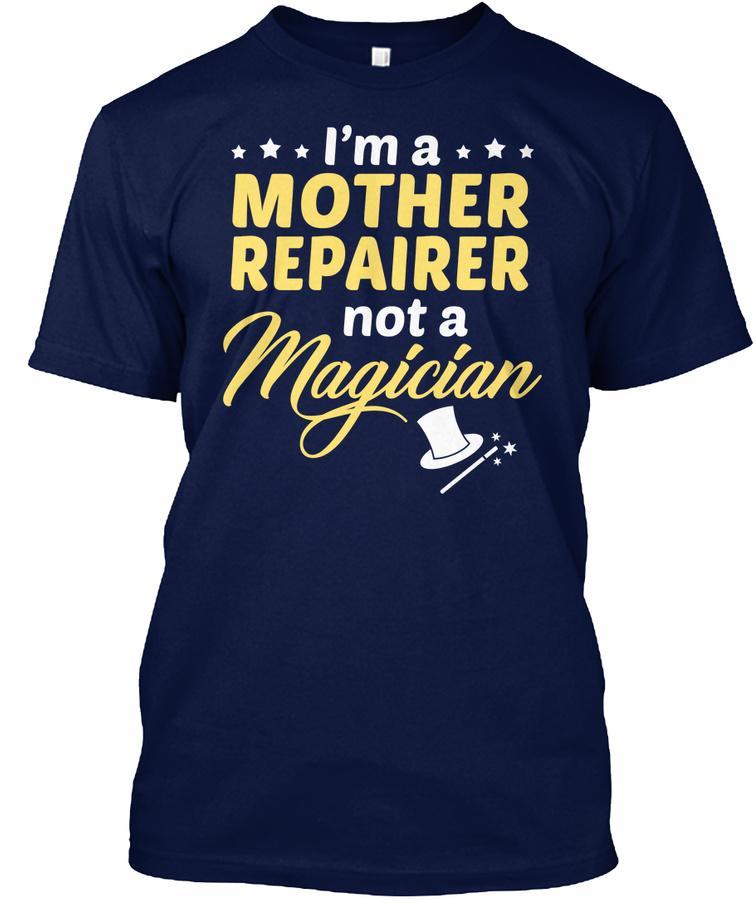 Mother Repairer - Not Magician Unisex Tshirt