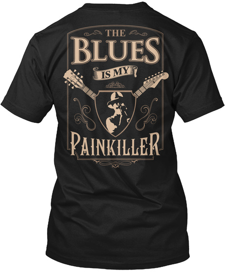 The Blues Is My Painkiller Black T-Shirt Back