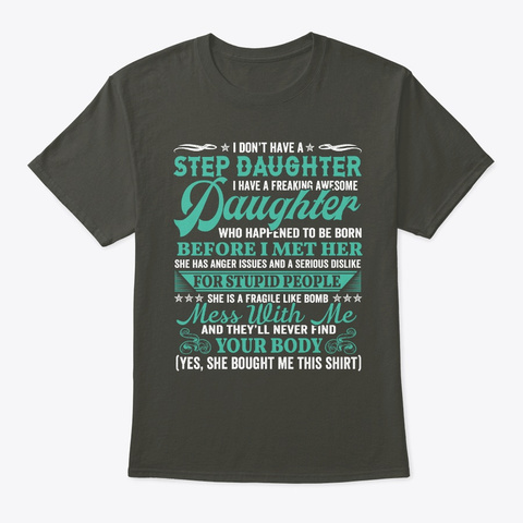 I Don't Have A Step Daughter  Smoke Gray T-Shirt Front