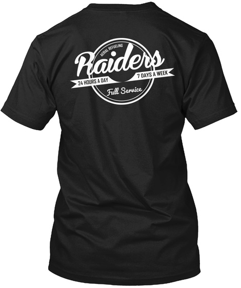 Raiders 24 Hours A Day 7 Days A Week Fill Service Black T-Shirt Back