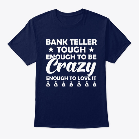 Crazy Tough Bank Teller Navy T-Shirt Front