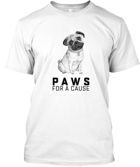 Paws For A Cause White T-Shirt Front