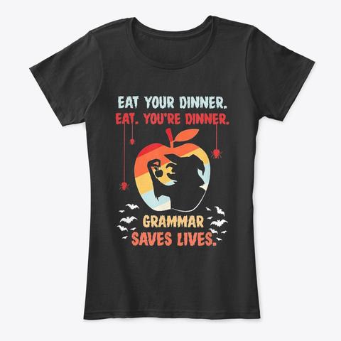 Eat Your Dinner Funny Halloween Teacher  Black T-Shirt Front