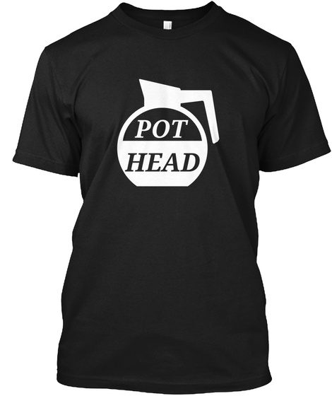 Coffee Drinkers (Pot Head   Shirts) Black T-Shirt Front