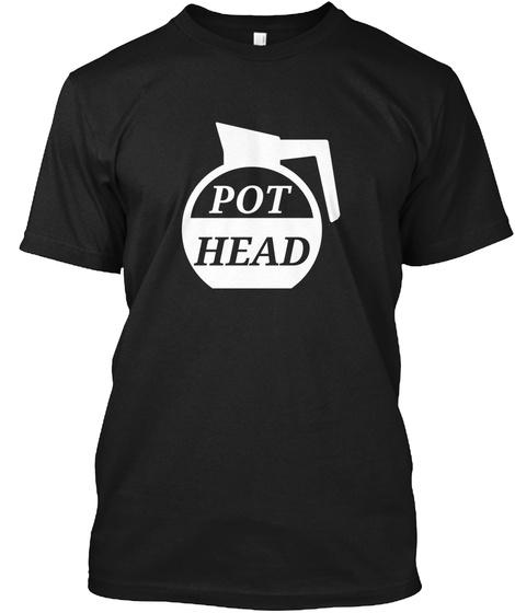 Coffee Drinkers (Pot Head   Shirts) Black T-Shirt Front