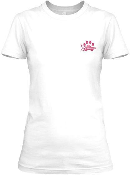 Proud Dog Groomer  Shirt White T-Shirt Front