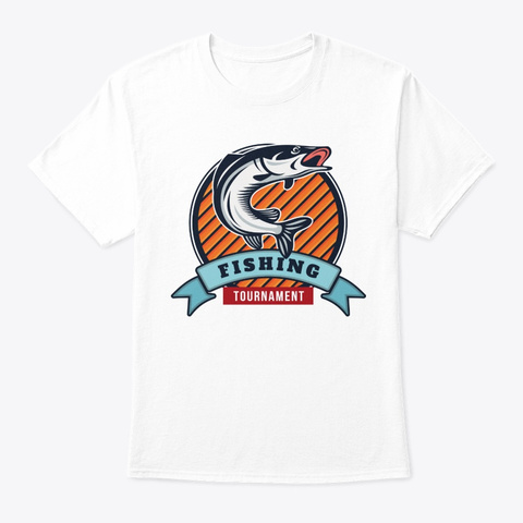 Fish Fishing Tournament White T-Shirt Front