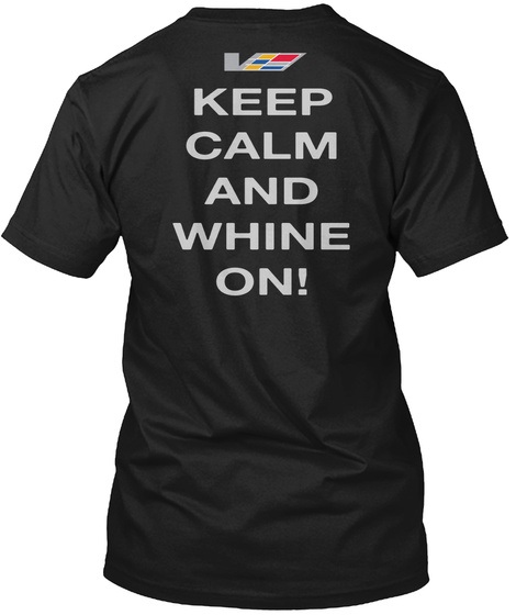 Keep Calm And Whine On! Black T-Shirt Back